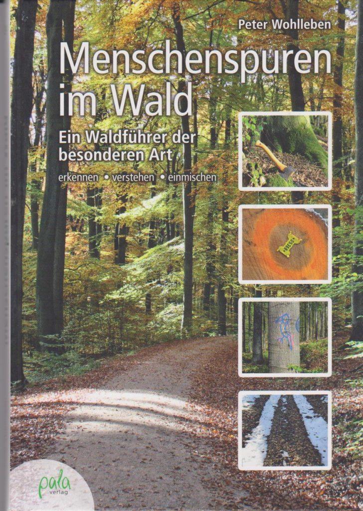 Menschenspuren im Wald: pala Verlag, ISBN 978-3-89566-352-9